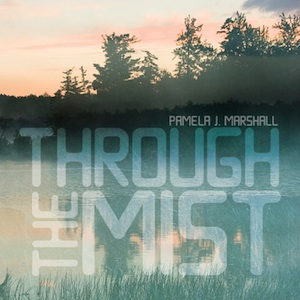 CD cover of Through the Mist by Pamela J. Marshall