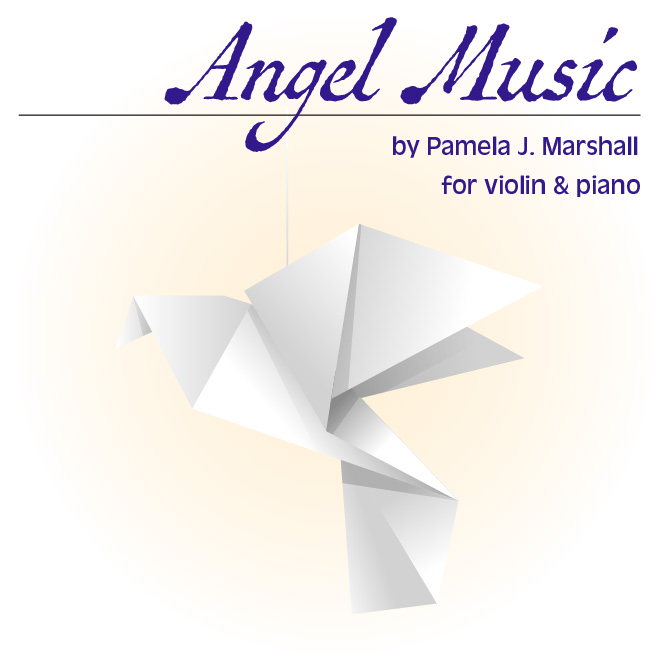 Angel Music for violin and piano by Pamela J. Marshall