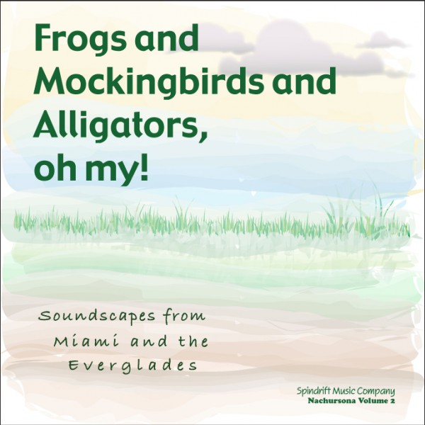 Frogs and Mockingbirds and Alligators, oh my! – Front
