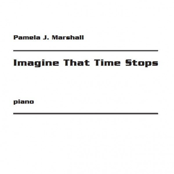 Cover from Imagine That Time Stops, intermediate-level music for piano