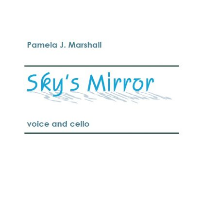 Cover for Sky's Mirror, contemporary vocal music with cello
