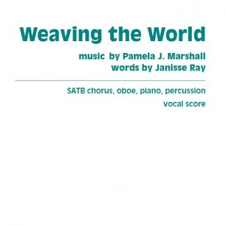 Cover for the vocal score of Weaving the World for chorus