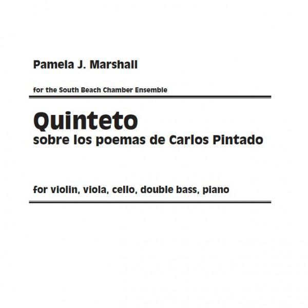 Quinteto sobre los Poemas de Carlos Pintado, chamber music for strings, piano