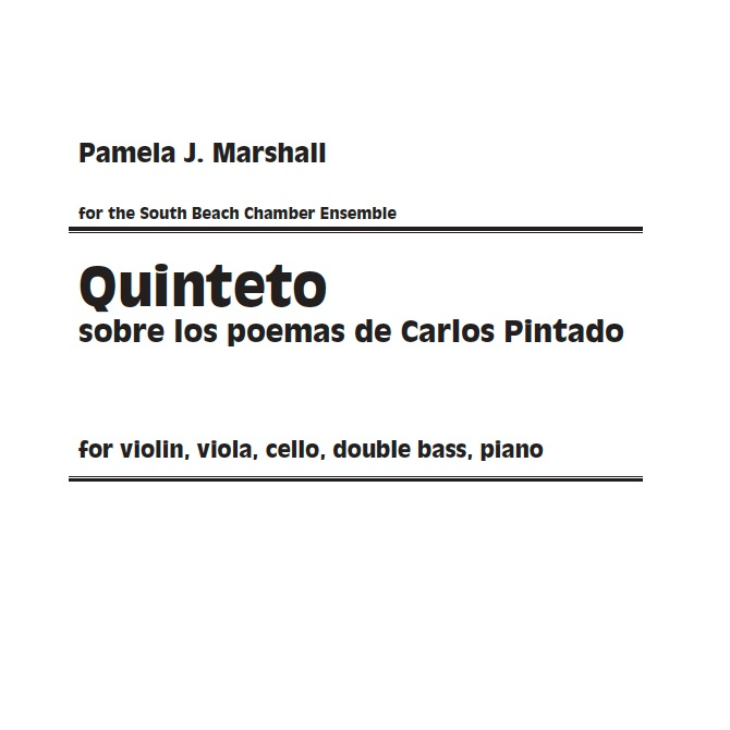 Quinteto sobre los Poemas de Carlos Pintado, chamber music for strings, piano