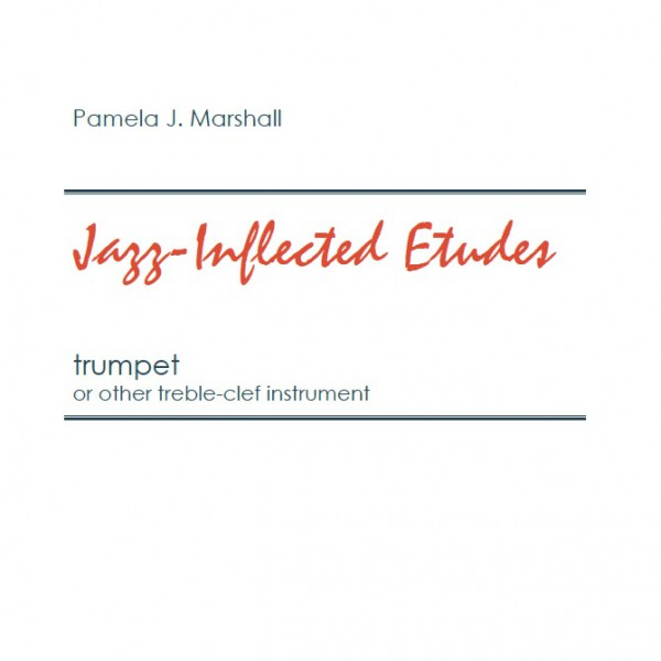 Cover for Jazz-Inflected Etudes for trumpet or other treble-clef instrument