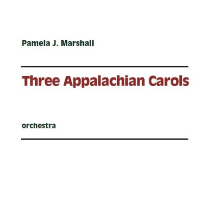 Title page of Three Appalachian Carols for orchestra